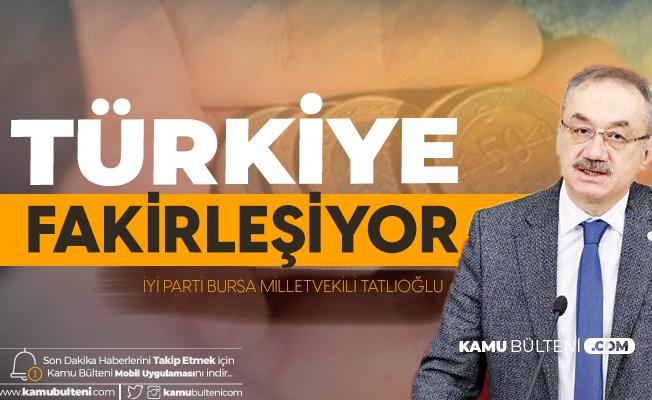 İsmail Tatlıoğlu: Türkiye'ye Nereden Bakarsak Bakalım , Fakirleşiyor...
