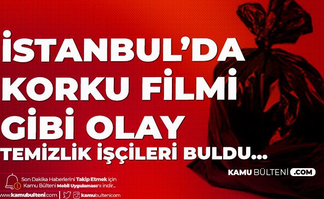 İstanbul'da Korku Filmi Gibi Olay! Poşetler içinde Bulundu
