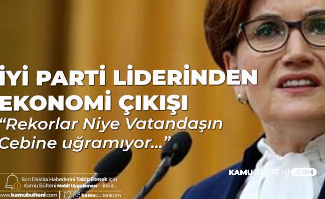 İYİ Parti Lideri Meral Akşener'den EYT, İşsizlik ve Maaş Çıkışı: Sözüm ona dünya bize hayran, Avrupa bizi kıskanıyor…