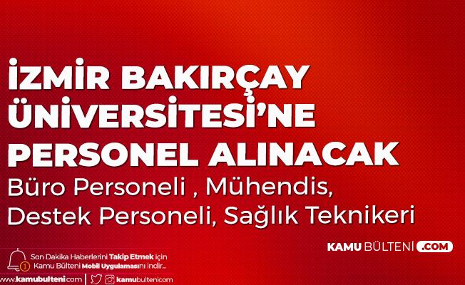 İzmir Bakırçay Üniversitesi'ne Büro Memuru, Destek Personeli, Mühendis ve Sağlık Teknikeri Alımı Başvuru Tarihleri
