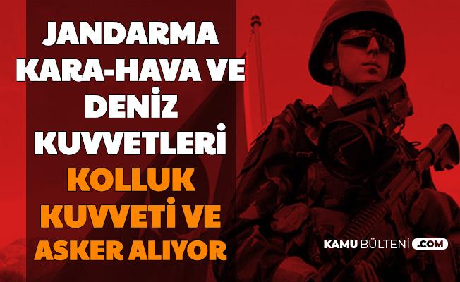 Jandarma, Kara, Deniz, Hava Kuvvetleri'ne Kolluk Kuvveti ve Asker Alımı (Astsubay Subay Sözleşmeli Er En Az İlkokul)