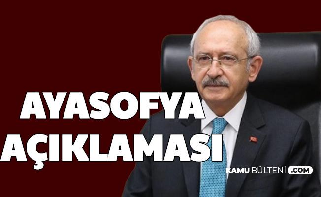 Kemal Kılıçdaroğlu CHP'nin Ayasofya Kararını Açıkladı