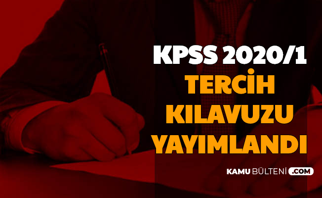 KPSS 2020/1 Tercih Kılavuzu Yayımlandı (Mülakatsız Memur Alımı Kadroları Tercih Robotu)