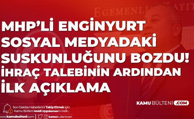 MHP'li Enginyurt Kesin İhraç Talebiyle Disipline Sevk Edilmesinin Ardından Açıklama Yaptı: Şerefin Tavizi Olmaz