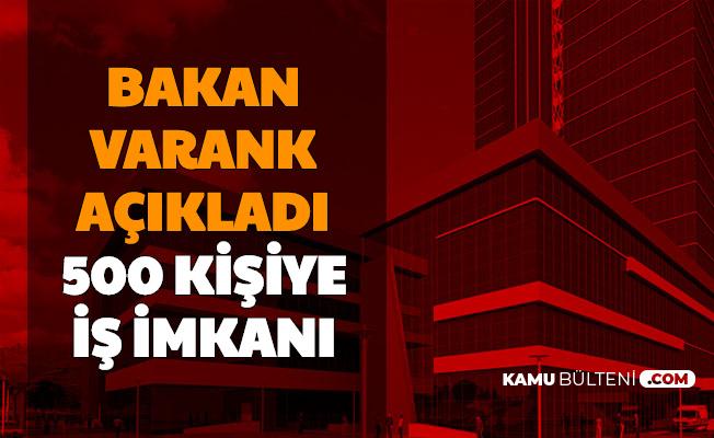 """Mustafa Varank: """"500 Kişiye İş İmkanı"""""""