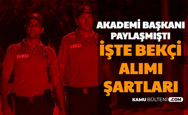 Polis Akademisi Başkanı Paylaşmıştı: İşte Bekçi Alımı Başvuru Şartları (EGM Jandarma)