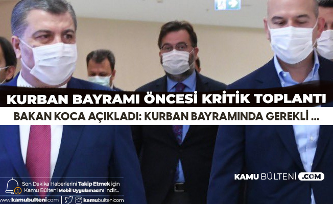 Sağlık Bakanı Fahrettin Koca'dan Açıklama: Kurban Bayramında Gerekli Uygulamaları Gözden Geçirdik