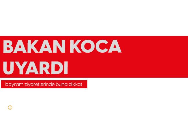 Sağlık Bakanı Koca'dan Bayram Ziyareti Uyarısı : El Öpmeyelim, El Öptürmeyelim