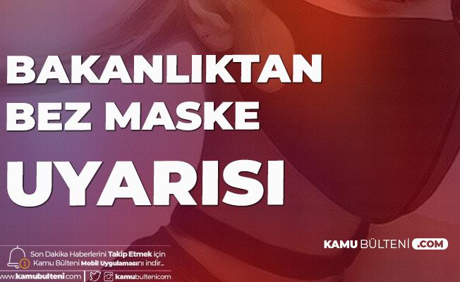 Sağlık Bakanlığı'ndan Maske Açıklaması: Bez Maske Kullanmaması Gereken 4 Grup Açıklandı