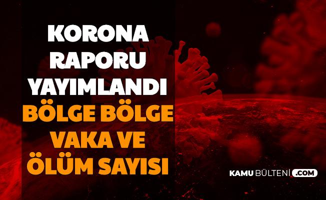 Sağlık Bakanlığı Türkiye Corona Raporunu Yayımladı-İşte İllerin Bölgelerin Korona Vaka ve Ölüm Sayıları