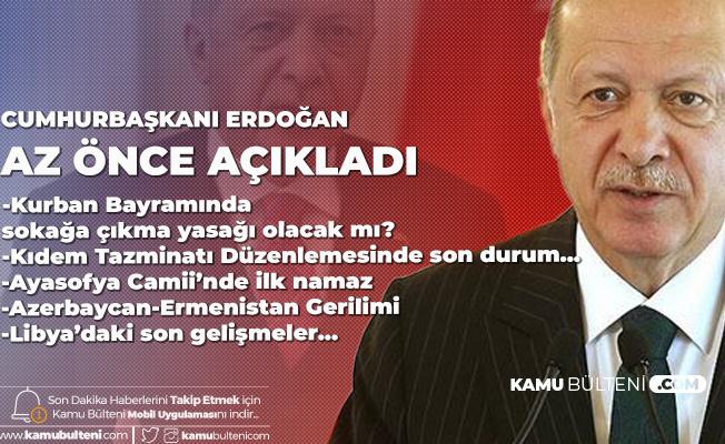 Son Dakika! Cumhurbaşkanı Erdoğan'dan Kıdem Tazminatı, Kurban Bayramı ve Ayasofya Camii Açıklamaları