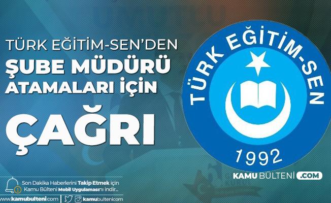 Türk Eğitim-Sen: MEB Vakit Geçmeden Yeni Bir Sınavla Şube Müdürü Atamalarını Yapmalıdır