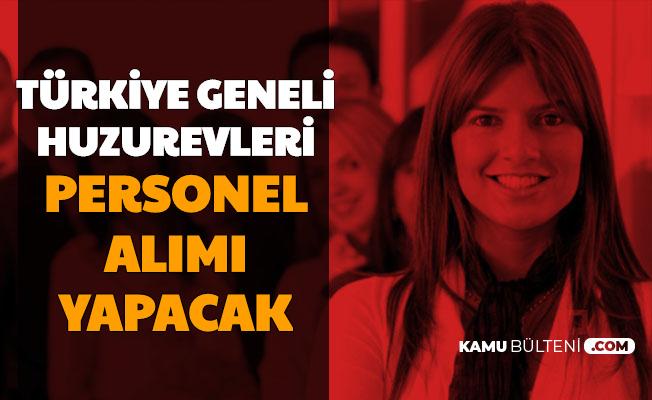 Türkiye Geneli Huzurevlerine Personel Alımı Yapılacak