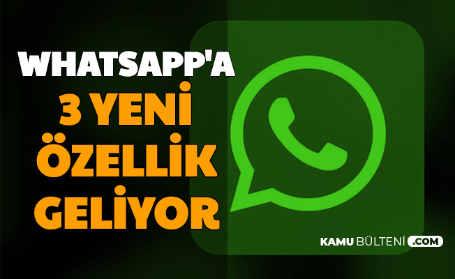 WhatsApp ve WEB WhatsApp'a 3 Yeni Özellik