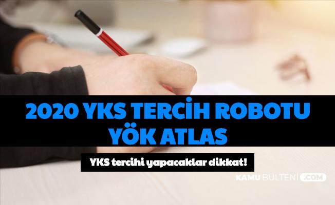 YÖK Atlas Tercih Robotu Kullanma Kılavuzu: 2020 YKS Tercihi Yapacaklar Dikkat