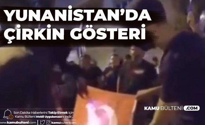 Yunanistan'da Çirkin Gösteri! Türk Bayrağı Yakıp Slogan Attılar
