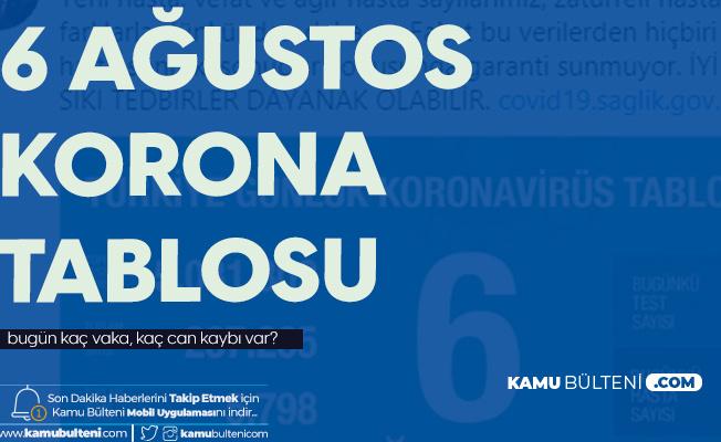 6 Ağustos Korona Tablosu Yayımlandı