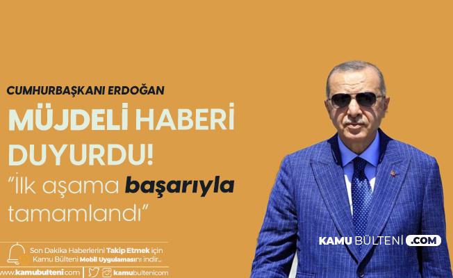 Cumhurbaşkanı Erdoğan Müjdeli Haberi Az Önce Duyurdu: İlk Aşama Başarıyla Tamamlandı