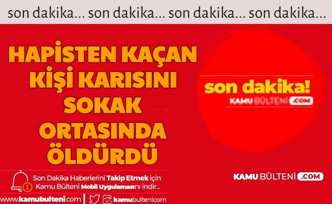Diyarbakır'da Feci Olay: Hapisten Kaçan Kişi, Babasının Evine Giden Karısını Sokak Ortasında Öldürdü