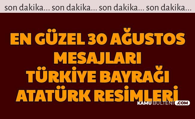 En Güzel 30 Ağustos Zafer Bayramı Türkiye Bayrağı ve Atatürk Resimleri Görselleri Mesajları