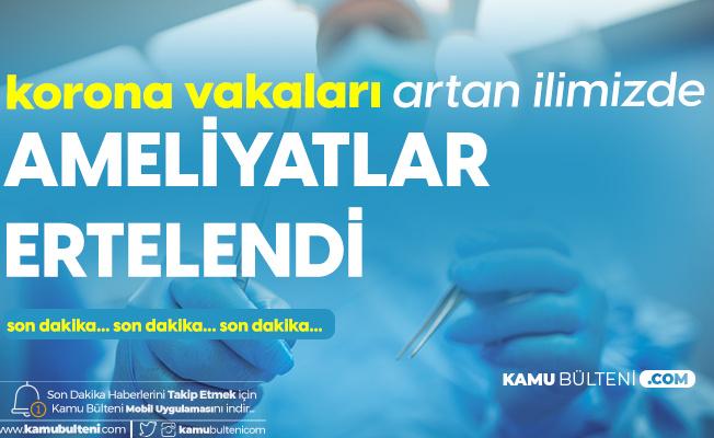 Erzincan'da Artan Koronavirüs Vakaları Nedeniyle Acil Olmayan Ameliyatlar Ertelendi