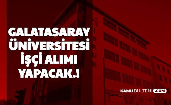 Galatasaray Üniversitesi Temizlik Personeli ve Güvenlik Görevlisi Alımı Yapacak
