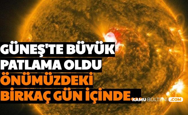 Güneş'te Patlama Oldu: Önümüzdeki Birkaç Gün İçinde...