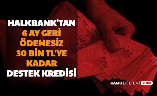 Halkbank'tan 6 Ay Geri Ödemesiz Destek Kredisi-İşte Başvuru
