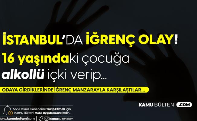 İstanbul'da İğrenç Olay! 16 Yaşındaki Arkadaşını Tecavüzden Son Anda Kurtardı!