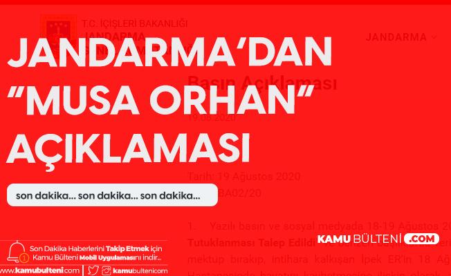 Jandarma Genel Komutanlığı'ndan Musa Orhan Açıklaması
