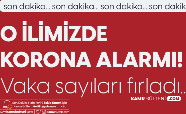 Kilis'te Korona Alarmı! 75 Mahallenin 61'inde Vaka Tespit Edildi