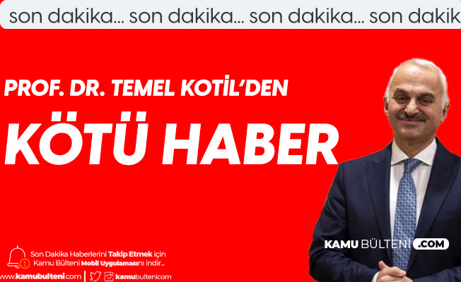 Koronavirüse Yakalanan Prof. Dr. Temel Kotil'den Kötü Haber