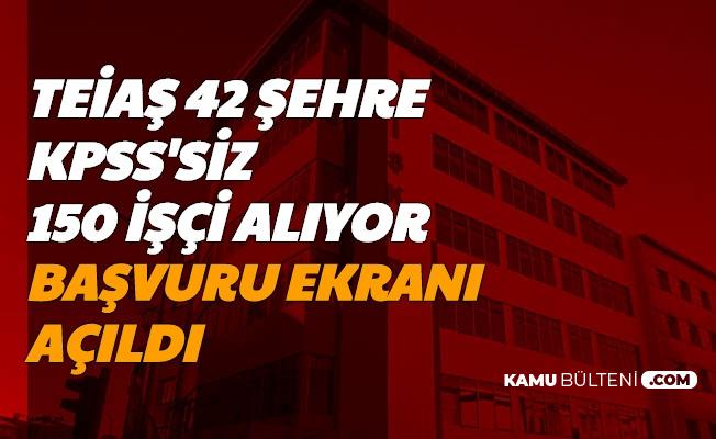 TEİAŞ KPSS'siz 150 Personel Alımı Başvurusu Başladı