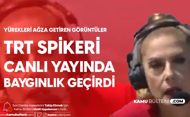 TRT Spikeri Canlı Yayında Baygınlık Geçirdi