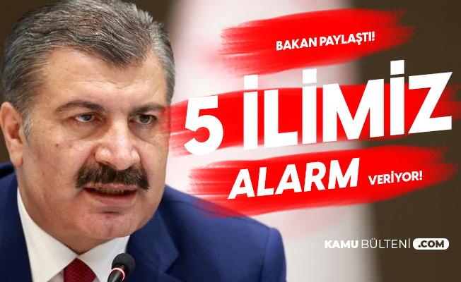 5 İl Alarm Veriyor! Sağlık Bakanı Koca'dan Açıklama Geldi