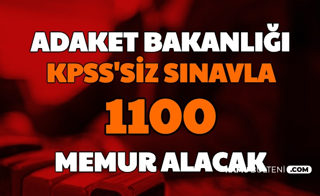 Adalet Bakanlığı KPSS'siz 1100 Memur Alımı Yapacak (2020 İcra Müdür ve Müdür Yardımcılığı)