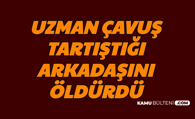 Adana Feke'de Feci Olay: Uzman Çavuş, Arkadaşını Vurdu