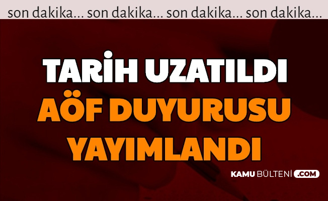 Anadolu Üniversitesi'nden AÖF Duyurusu Geldi: Tarih Uzatıldı