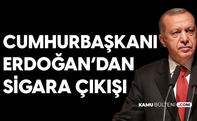 Cumhurbaşkanı Erdoğan'dan Sigara İçenlere Koronavirüs Uyarısı