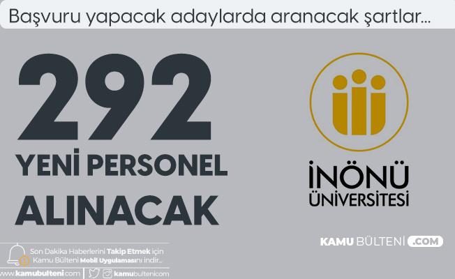İnönü Üniversitesi'ne 292 Sözleşmeli Kamu Personeli Alımı Başvuru Şartları ve Tarihleri