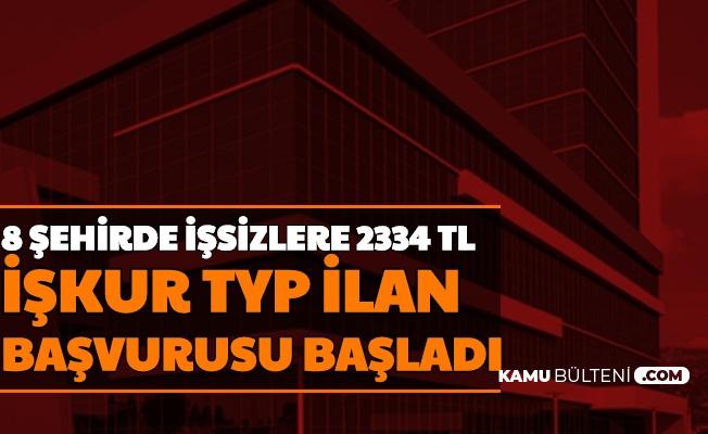İŞKUR TYP İlanları Başvuruları Başladı: 8 Şehirde İşsizlere 2334 TL Verilecek
