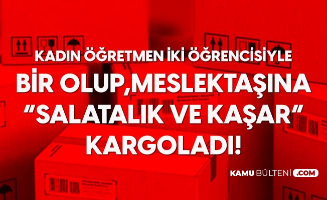 İstanbul'da 'Pes' Dedirten Olay! Öğretmen Öğrencileriyle Bir Olup, Kadın Meslektaşına Kaşar ve Salatalık Gönderdi