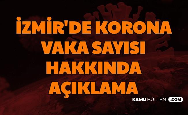 İzmir'deki Korona Vaka Sayısı Hakkında Açıklama Geldi