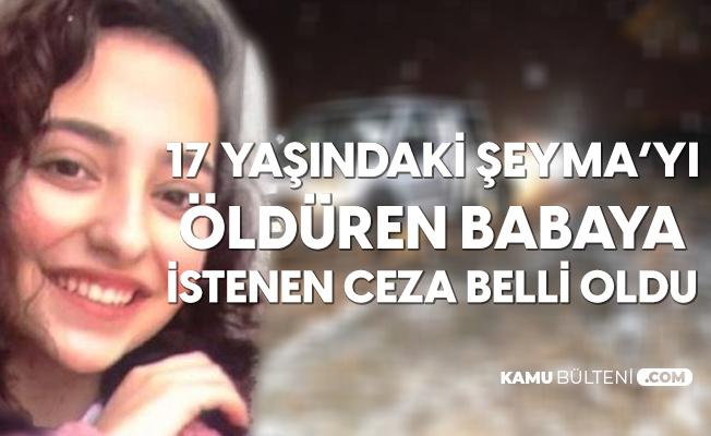 """Kızını """"İnternette Uygunsuz Videosu Var"""" Diyerek Öldüren Baba Hakkında İstenen Ceza Belli Oldu"""