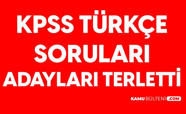 KPSS Türkçe Soruları Adayları Zorladı! 'Türkçe Bitince Sınav da Bitmeliydi'