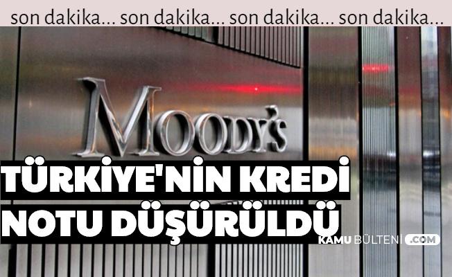 Moody's , Türkiye'nin Kredi Notunu Düşürdü-İşte 3 Nedeni