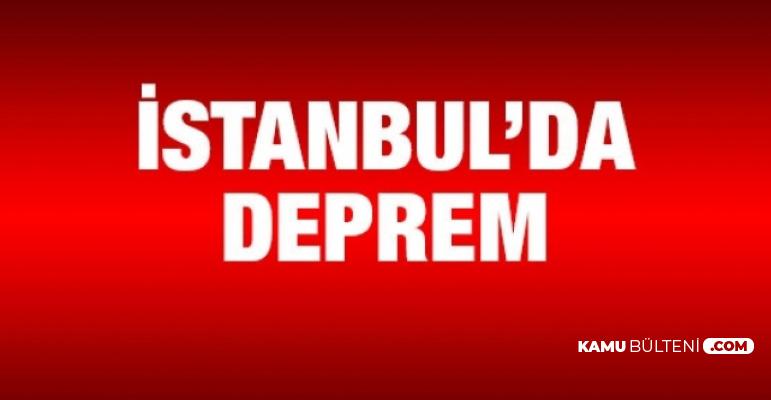 Son Dakika: İstanbul'daki Depremin Büyüklüğü Açıklandı Kandilli AFAD