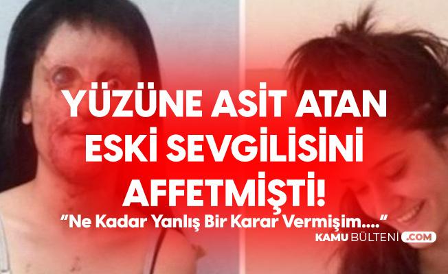 Son Dakika! Yüzüne Asit Döken Erkek Arkadaşını Affeden Berfin Özek : Herkesten Özür Dilerim