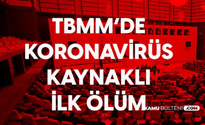 TBMM'de Koronavirüs Kaynaklı İlk Ölüm Meydana Geldi