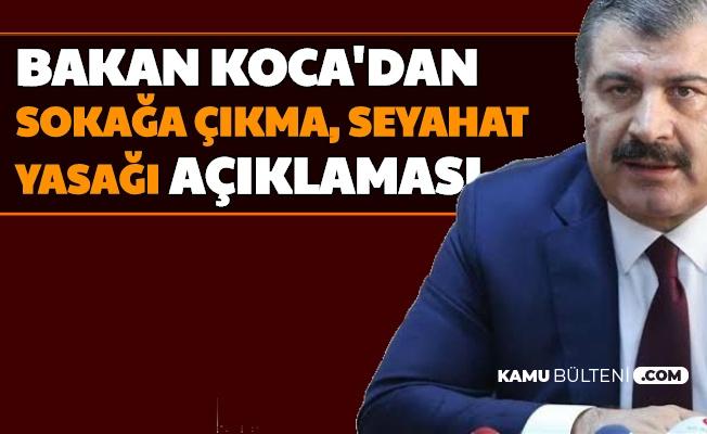 Türkiye Geneli Sokağa Çıkma Yasağı, Seyahat Yasağı Olacak mı? Fahrettin Koca Cevapladı